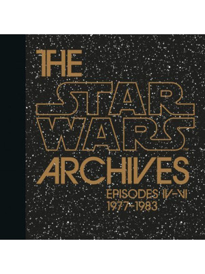 The Star Wars archives. Episodes IV-VI 1977-1983. 40th Anniversary Edition