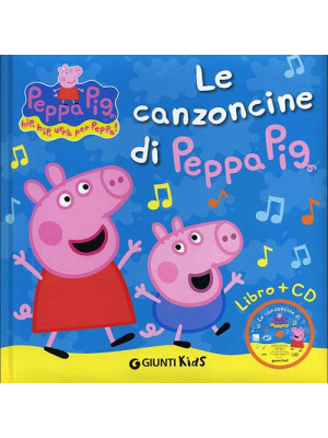 Le canzoncine di Peppa Pig. Ediz. illustrata. Con CD Audio