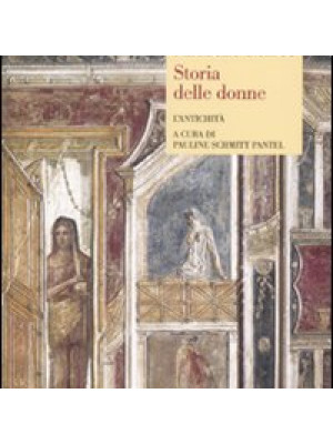 Storia delle donne in Occidente. Vol. 1: L'Antichità