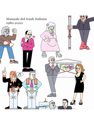 Mad in Italy. Manuale del trash italiano. 1980-2020