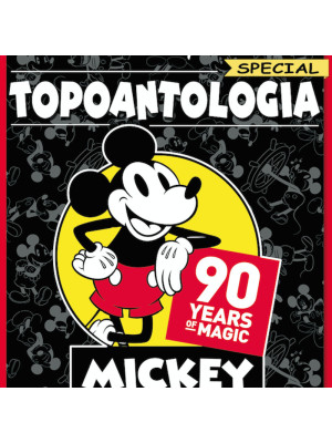 Topoantologia. 90 years of magic. Mickey the true original