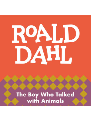 The boy who talked with animals. Impara l'inglese con Roald Dahl