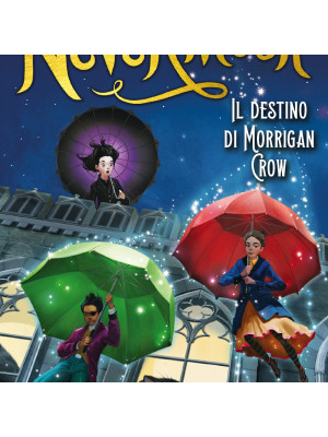 Il destino di Morrigan Crow. Nevermoor