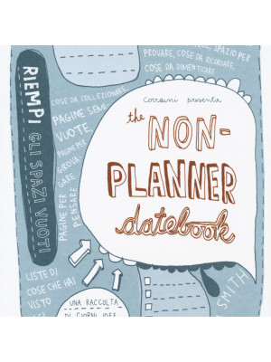 The non-planner datebook. Ediz. italiana