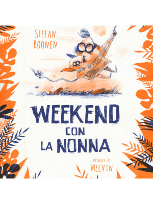 Weekend con la nonna. Ediz. illustrata
