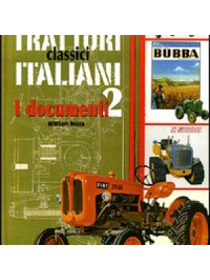 Trattori classici italiani. Ediz. illustrata. Vol. 2: I documenti