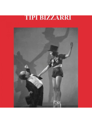 Tipi bizzarri