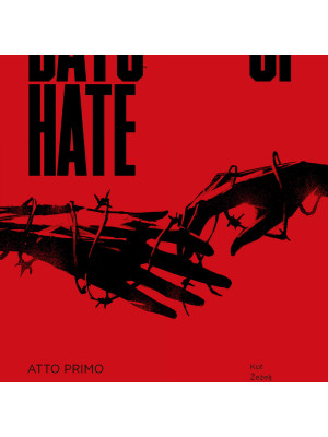 Days of hate. Atto primo