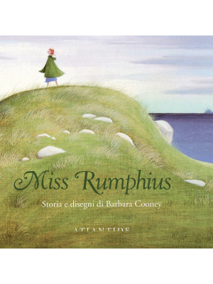 Miss Rumphius. Ediz. illustrata