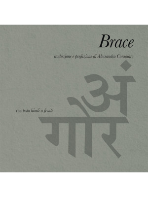 Brace. Testo hindi a fronte. Ediz. bilingue